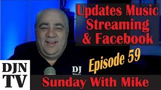 Important Streaming Music Updates And Facebook Feature on Sunday With Mike | #DJNTV