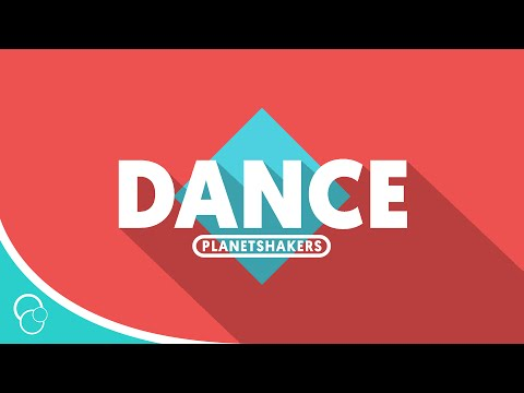 Planet Shakers - Dance (Lyric Video)
