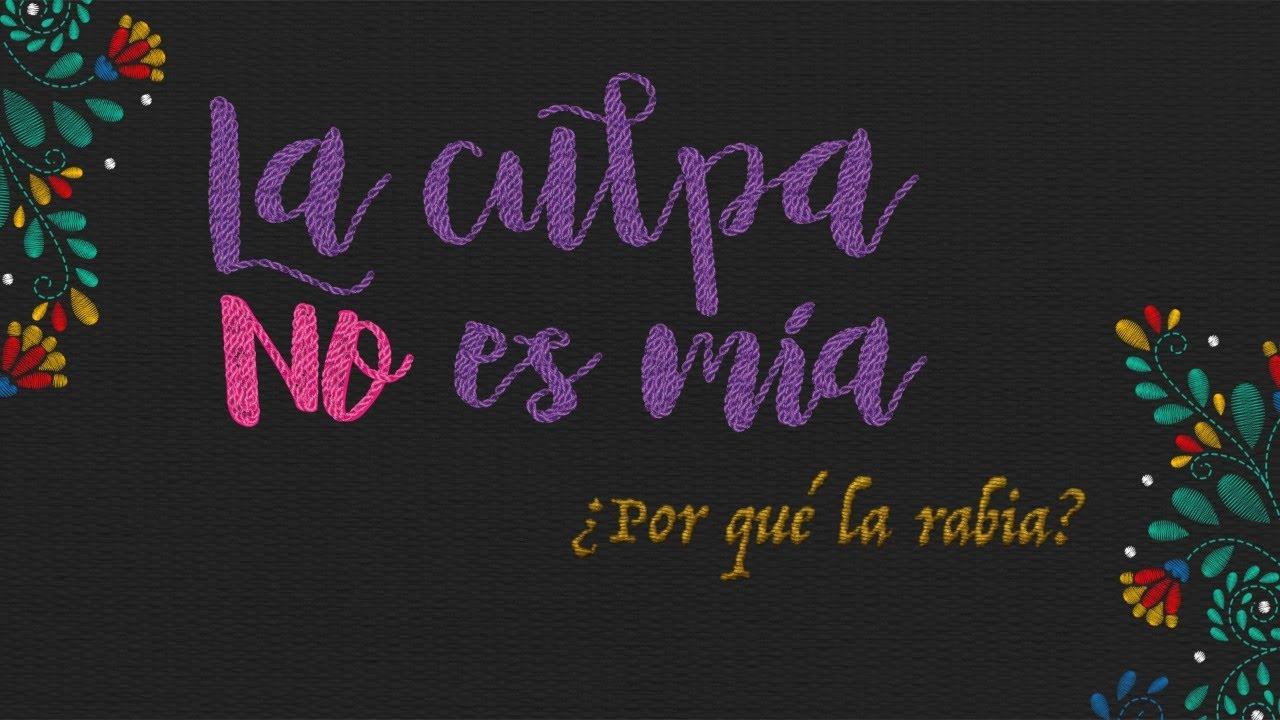 Llegó a su fin la primera temporada de la  serie documental #LaCulpaNoEsMia
