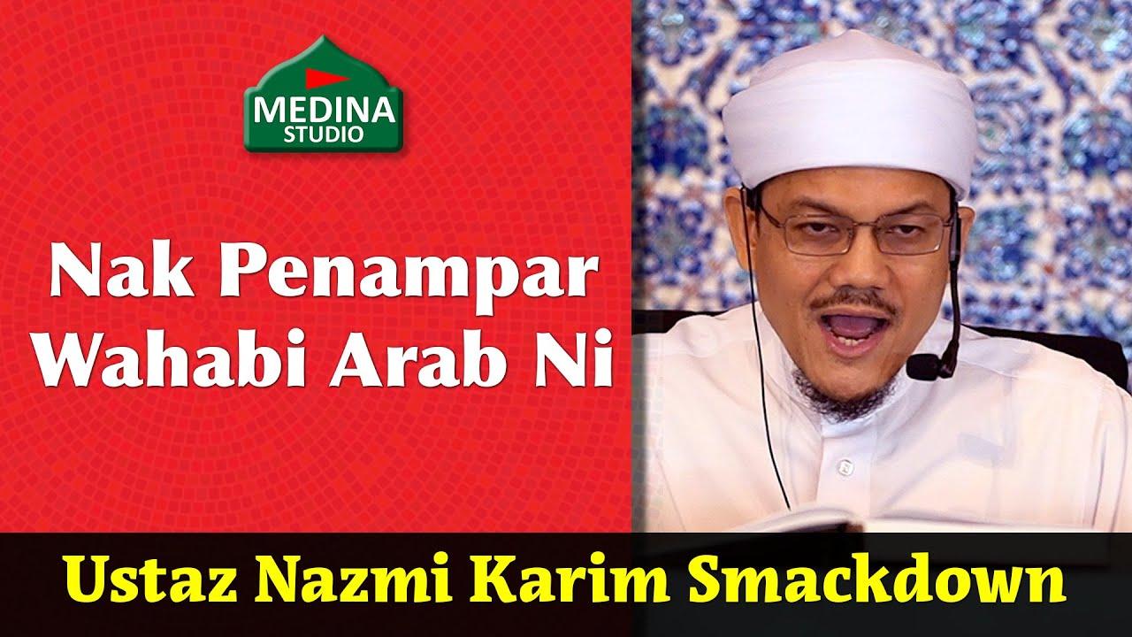 ?Ustaz Nazmi Karim Smackdown -Nak Penampar Wahabi Arab Ni