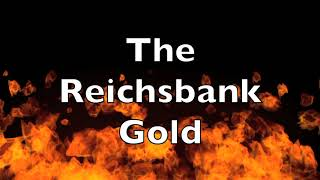 The Reichsbank Gold trailer
