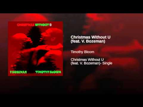 Timothy Bloom Christmas Without U (feat. V Bozeman)