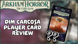 DIM CARCOSA PLAYER CARD REVIEW | Mythos Pack | Arkham Horror: The Card Game