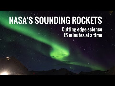 Sounding Rockets: Cutting-Edge Science, 15 Minutes at a Time
