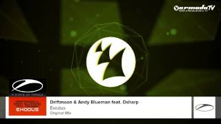 Driftmoon & Andy Blueman feat. Dsharp - Exodus (Original Mix)
