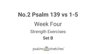 No.2 Psalm 139 vs 1-5 Week 4 Set B