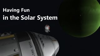 Kerbal Space Program: Having Fun in the Solar System