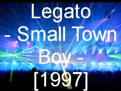 Legato - Small Town Boy