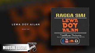 Ragga Siai - Lewa Doy Ailan