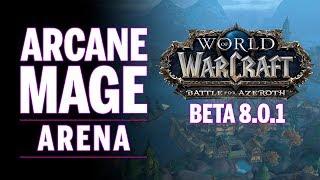 Arcane Mage BfA Arena #1 (Battle for Azeroth Beta 8.0.1)