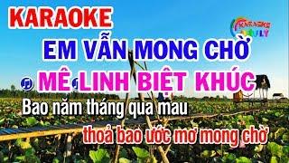 Karaoke Em Vẫn Mong Chờ | Điệu Hồ Quảng | Mê Linh Biệt Khúc