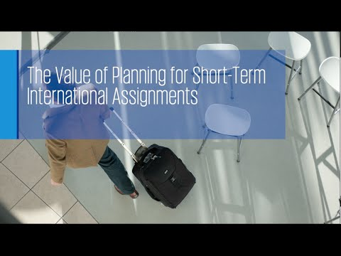 The Value of Planning for Short-Term International Assignments