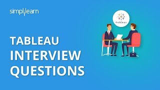 Tableau Interview Questions & Answers | Tableau Interview Questions | Tableau Training | Simplilearn