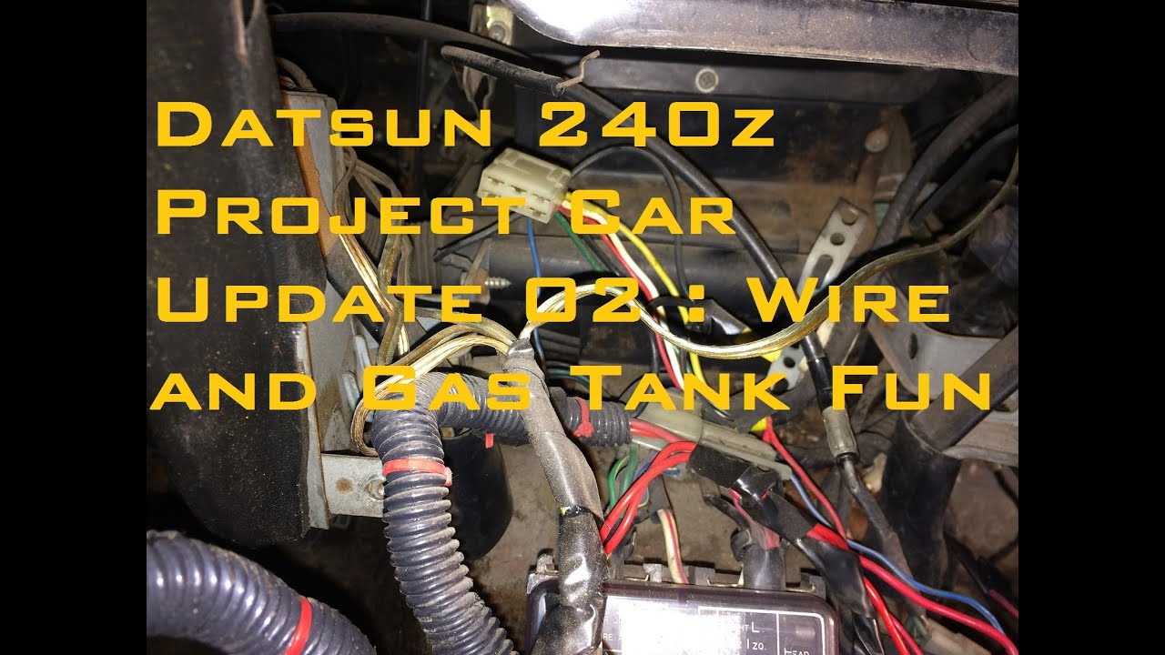 Datsun 240z Project Car Update 02  Wire And Gas Tank