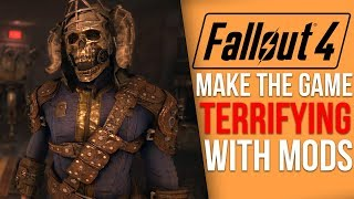 How to Make Fallout 4 Terrifying (with mods)