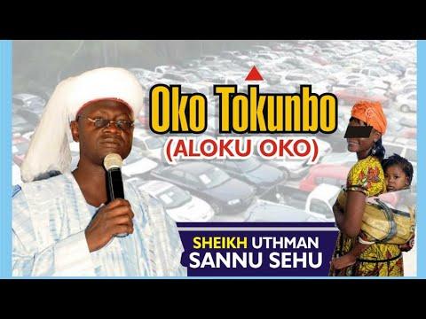 Download Ọkọ Tòkunbó (Aloku Ọkọ) | Sheikh Uthman Sannu Sheu Mufasiru Ilorin | Latest Yoruba Islamic Lecture