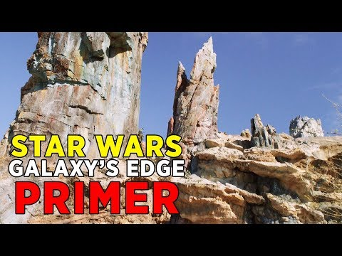 Star Wars: Galaxy's Edge PRIMER - Everything You Need to Know About Disney's Immersive New Land