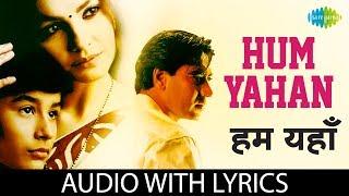 Hum Yahan with lyrics |  हम यहाँ तुम यहाँ | Kumar Sanu | Zakhm
