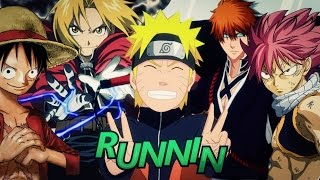 Anime Mix [AMV] - Runnin