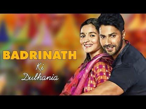 Full Movie - Badrinath Ki Dulhania