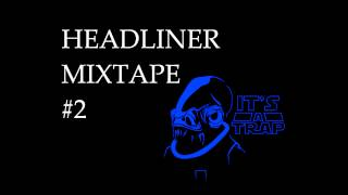 HeadLiner Mixtape #2