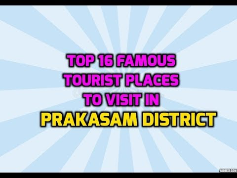 Prakasam District -Top 16 Famous Tourist Places To Visit In  ongole Andhra Pradesh Tourism