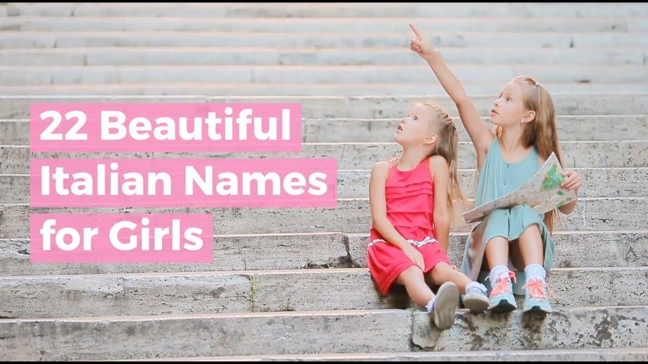 22 Beautiful Italian Names For Girls Youtube