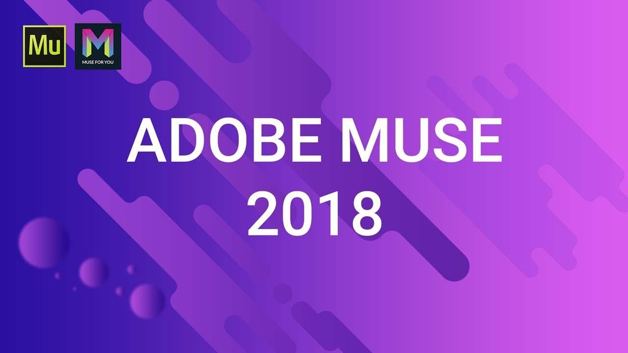 NEW! Adobe Muse 2018 Update   October 18, 2017 Release   Adobe Muse CC   Muse For You
