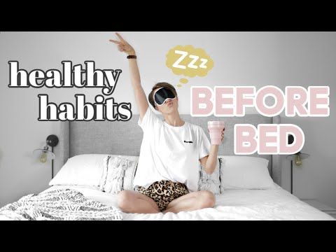 10 HEALTHY HABITS Before Bedtime