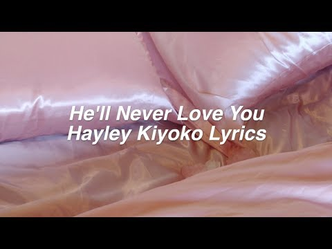 He'll Never Love You (HNLY) || Hayley Kiyoko Lyrics