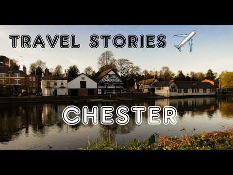 TRAVEL STORIES #4 CHESTER | CHESHIRE, ENGLAND
