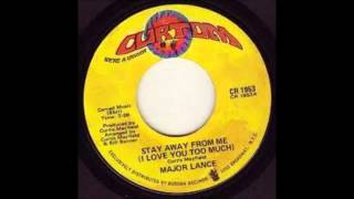 Major Lance-Stay Away From Me