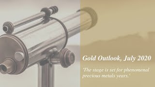 Gold Outlook, July 2020