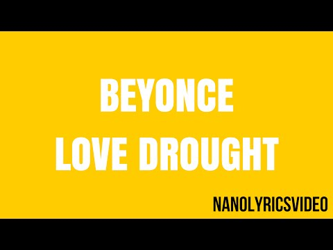 Beyonce - Love Drought (Lyrics)