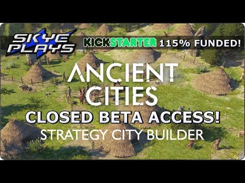 ANCIENT CITIES Closed Beta Access News! - Strategy Survival City Builder Game