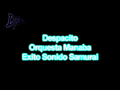 Despacito - Orquesta Manaba - Exito Sonido Samurai - Audio Digital HQ - DjArturo