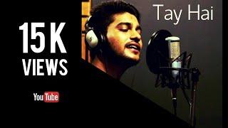Download Hindi Video Songs - Tay Hai - Rustom | Reprise Audio Cover | Ankit Tiwari | Sanjay Beri