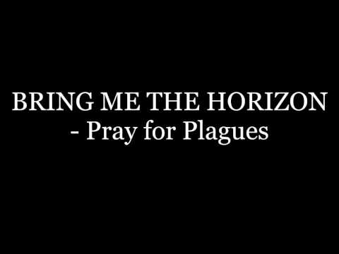 BRING ME THE HORIZON Pray for Plagues Lyrics