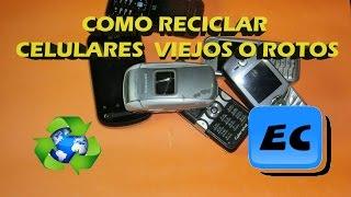 Que podemos hacer con un celular viejo o roto, Reciclado de moviles telefono