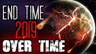 Breaking Prophecy News: End Time 2019 OVERTIME - Apocalyptic Prophetic Signs Are Telling! Video