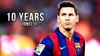 Lionel Messi ● Legend of Barcelona - 10 years | HD
