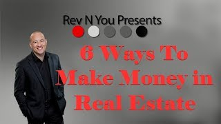 6 Ways To Make Money As A Real Estate Investor