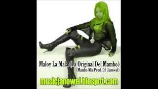 Maloy La Mala (La Original Del Mambo) (Mambo Mix Prod. DJ Janowel)