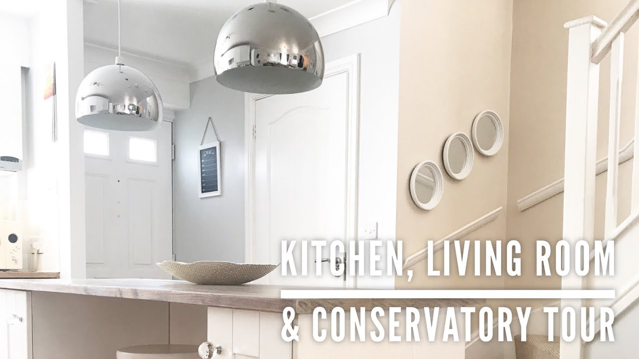 KITCHEN, LIVING ROOM & CONSERVATORY TOUR | HOME TOUR PART 3 | CARLY ...