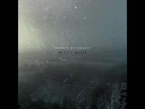 Concept Of Thought - Misty Blue [Full Album]