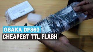 Osaka DF860 Cheapest TTL flash detailed unboxing
