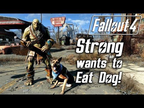 Fallout 4 - Strong Wants to Eat Dogmeat!
