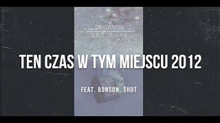 Deobson feat. Bonson, Shot - Ten Czas W Tym Miejscu 2012 (prod. Denzel) [Audio]