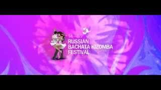 RUSSIAN BACHATA KIZOMBA FESTIVAL promo video 2014