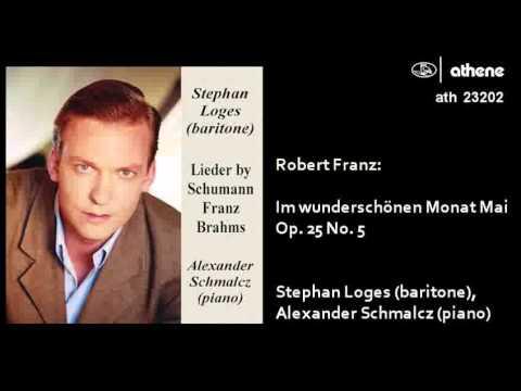Schumann and Franz - Im wunderschonen Monat Mai